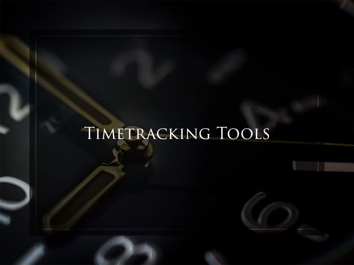 Timetracking Tools, Zeiterfassung, Zeiterfassungstools, Time Tracking