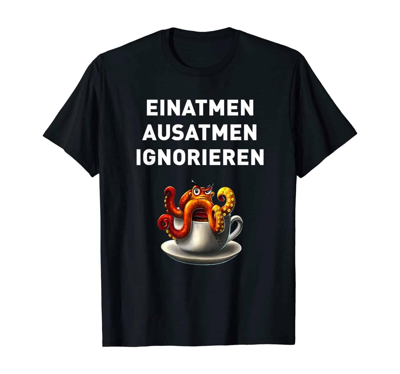 Anti-Stress Shirt, Oktopus Tintenfisch Kaffee Trinker, Kaffee Liebhaber, Morgenmuffel, Kaffeetrinker, Kaffee Spruch T-Shirt Design