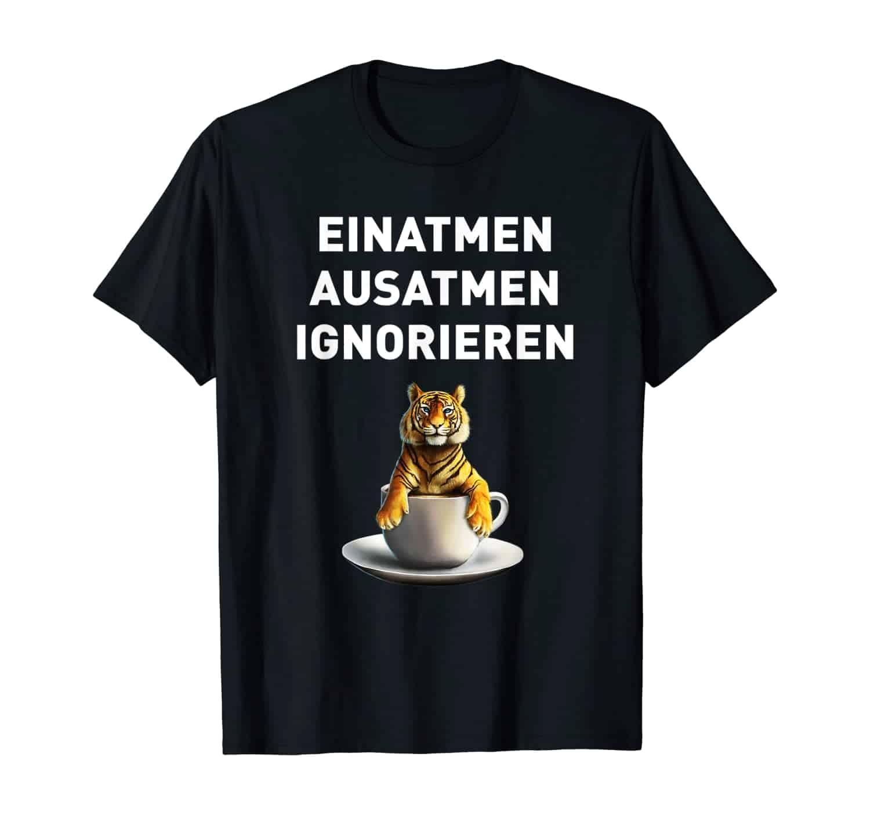 Anti-Stress Shirt, Tiger, Katze, Großkatze, Kaffee Trinker, Kaffee Liebhaber, Morgenmuffel, Kaffeetrinker, Kaffee Spruch T-Shirt Design