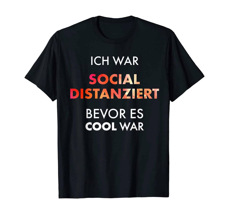 Sozial distanziert, witziger Spruch, Slogan, Sprüche T-Shirt, T-Shirt Design, T-Shirt Motiv, T-Shirt Designer, T-Shirt Motiv, Geschenk, Geschenkidee